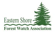 EASTERN SHORE FOREST WATCH ASSOCIATION